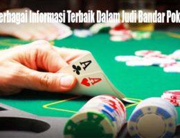Hindari Berbagai Informasi Terbaik Dalam Judi Bandar Poker Online