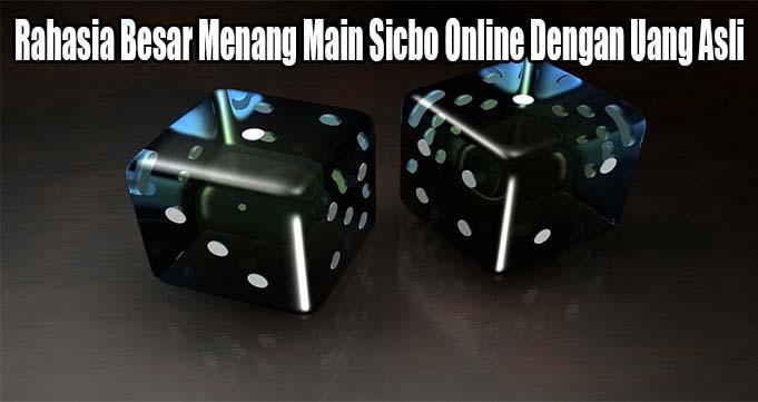 Rahasia Besar Menang Main Sicbo Online Dengan Uang Asli